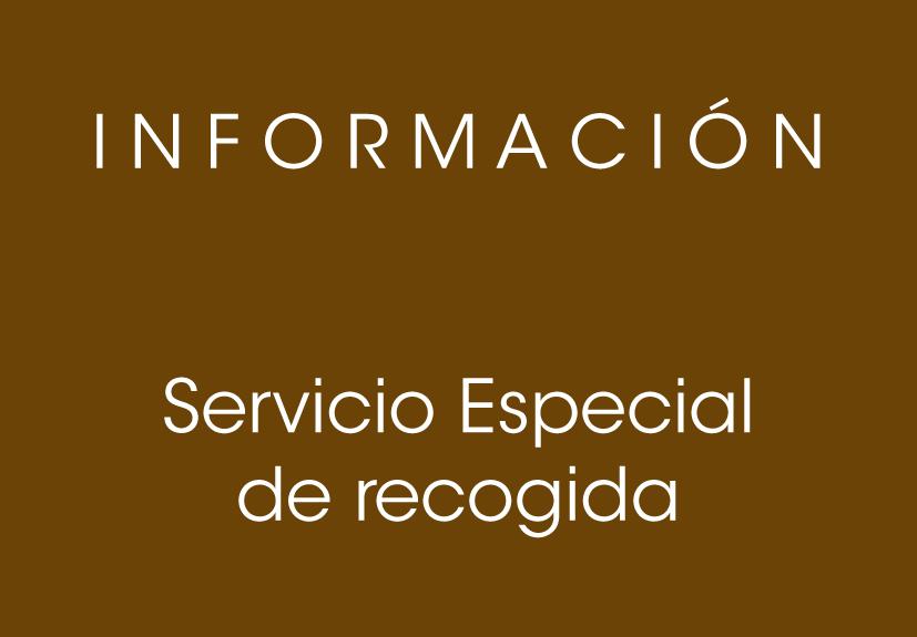 SERVICIO ESPECIAL - RECOGIDAS